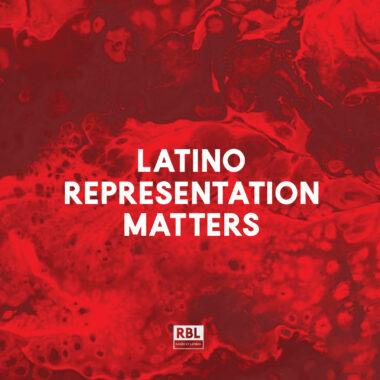 Latino Representation Matters