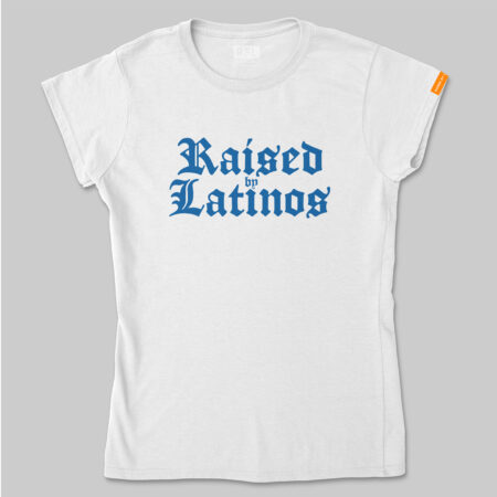 Raised By Latinos OG T shirt women